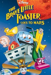 The Brave Little Toaster Goes to Mars 1998 Rotten Tomatoes