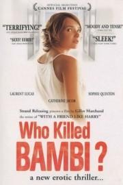 Qui a tué Bambi? (Who Killed Bambi?)