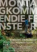 Windows on Monday (Montag Kommen Die Fenster)