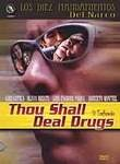 Thou Shall Deal Drugs