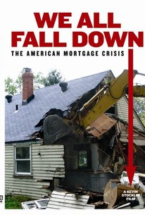 We All Fall Down: The American Mortgage Crisis