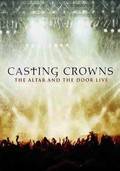 Casting Crowns: The Altar and the Door Live