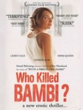 Qui a tu� Bambi? (Who Killed Bambi?)