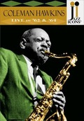 Jazz Icons: Coleman Hawkins: Live in '62 & '64