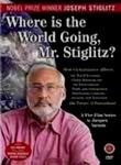 Where Is the World Going, Mr. Stiglitz?