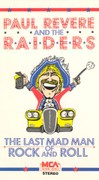 Paul Revere and the Raiders: The Last Mad Man of Rock and Roll