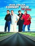 Blue Collar Comedy Tour: The Movie