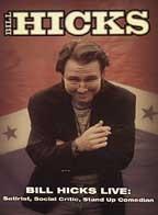 Bill Hicks Live: Satirist, Social Critic, Stand Up Comedian