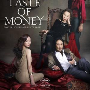 The Taste of Money (2013) - Rotten Tomatoes