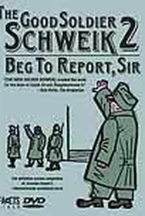 Good Soldier Schweik 2: Beg to Report, Sir