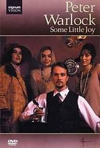 Peter Warlock: Some Little Joy - A Film by Tony Britten