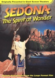 Sedona, The Spirit of Wonder: IMAX