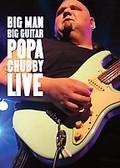 Popa Chubby - Big Man Big Guitar