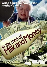 In the Land of Milk and Money