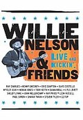 Willie Nelson and Friends - Live & Kickin'