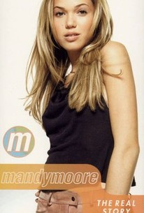 Mandy Moore - The Real Story