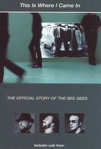 Bee Gees: This Is Where I Came in - The Official Story of the Bee Gees