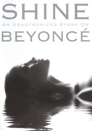 Shine: An Unauthorized Story on Beyoncé