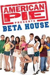American Pie Presents Beta House 2007 Rotten Tomatoes