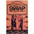 The Swap and How They Make It