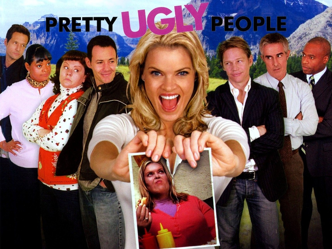 And ugly people pretty Most people