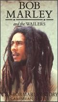 Bob Marley and the Wailers: The Bob Marley Story