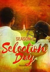 Selection Day: Season 1