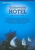 Underwater Hotel - Life On Artificial Reefs