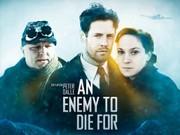 En fiende att dö för (An Enemy to Die For)