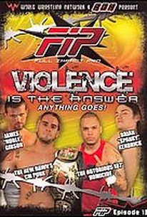 World Wrestling Network Presents: FIP - Violence is the Answer
