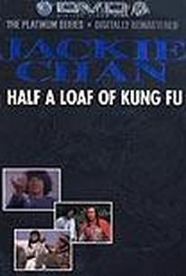 Half a Loaf of Kung Fu (Dian zhi gong fu gan chian chan)