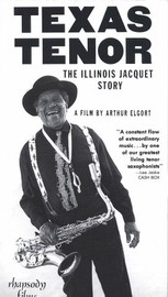 Texas Tenor: The Illinois Jacquet Story
