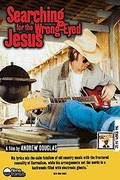 Searching for the Wrong-Eyed Jesus