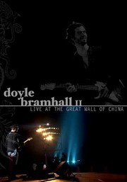 Doyle Bramhall II: Live from the Great Wall of China