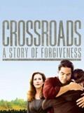 Crossroads: A Story of Forgiveness