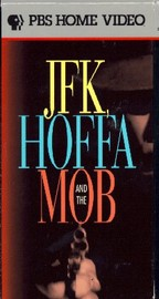 JFK, Hoffa and the Mob