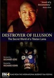 Destroyer of Illusion: The Secret World of a Tibetan Lama