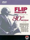 Flip Phillips Celebrates His 80th Birthday