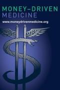 Money Driven Medicine