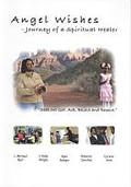 Angel Wishes: Journey of a Spiritual Healer