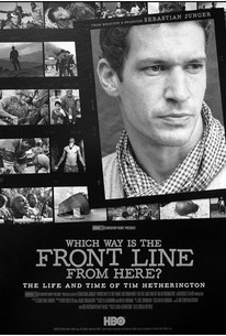 Which Way Is the Front Line from Here? The Life and Times of Tim Hetherington