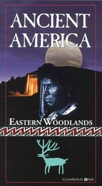 Ancient America: Eastern Woodlands