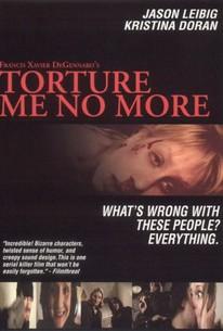 Torture Me No More