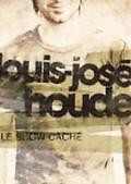 Louis-Jose Houde - Le Show Cache