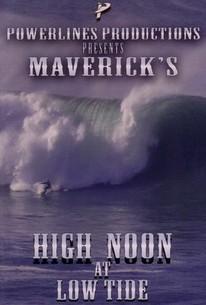 Maverick's: High Noon at Low Tide