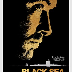 Black Sea (2015) - Rotten Tomatoes