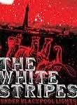 White Stripes: Under Blackpool Lights