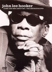 John Lee Hooker: Come and See About Me