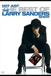 Not Just the Best of the Larry Sanders Show