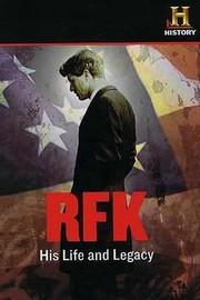 RFK: His Life and Legacy